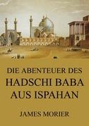Die Abenteuer des Hadschi Baba aus Ispahan