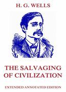 H. G. Wells - The Salvaging of Civilization