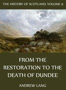 The History Of Scotland - Volume 9: From The Restoration To The Death Of Dundee