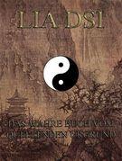 Lia Dsi - Das wahre Buch vom quellenden Urgrund