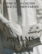 John Calvin's Commentaries On The Psalms 1 - 35