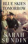 Blue Skies Tomorrow: A Novel
