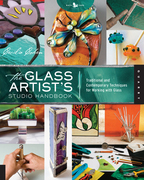 The Glass Artist's Studio Handbook: Traditional and Contemporary Techniques for Working with Glass
