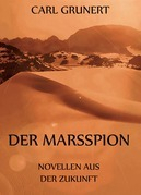 Der Marsspion - Novellen aus der Zukunft