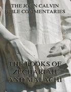 John Calvin's Commentaries On Zechariah And Malachi