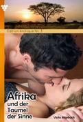 Edition érotique 3 – Afrika und der Taumel der Sinne – Erotikroman