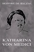 Honore de Balzac - Katharina von Medici