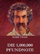 Mark Twain - Die 1,000,000 Pfundnote