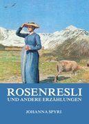 Rosenresli und andere Erzählungen