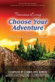 Tenacious Living: Choose Your Adventure: 29 Ways to Build Inner Strength and Success