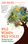 Wild Women, Wild Voices: Writing from Your Authentic Wildness