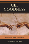 Get Goodness: Virtue Is The Power To Do Good