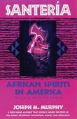 Santeria: African Spirits in America