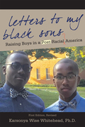 Letters to My Black Sons: Raising Boys In a Post-Racial America