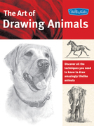 The Art of Drawing Animals: Discover all the techniques you need to know to draw amazingly lifelike animals