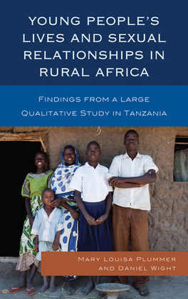 Young People's Lives and Sexual Relationships in Rural Africa: Findings from a Large Qualitative Study in Tanzania