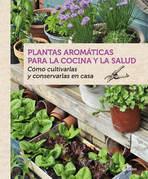 Plantas aromáticas para la cocina y la salud