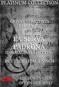 La Serva Padrona (Die Magd als Herrin)