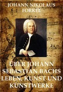 Über Johann Sebastian Bachs Leben