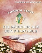 Ludwig Tieck - Die Märchen aus dem Phantasus
