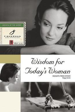 Wisdom for Today's Woman: Insights from Esther