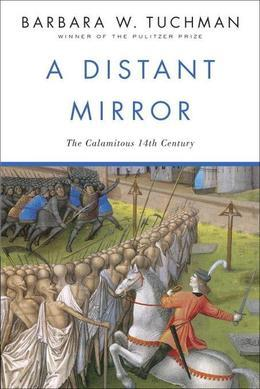 A Distant Mirror: The Calamitous 14th Century