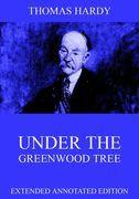 Thomas Hardy - Under The Greenwood Tree