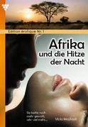 Edition érotique 1 – Afrika und die Hitze der Nacht – Erotikroman