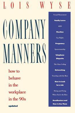 Company Manners: How to Behave in the Workplace in the 90s