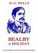 H. G. Wells - Bealby - A Holiday