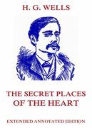 H. G. Wells - The Secret Places of the Heart