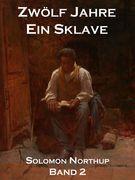 Solomon Northup - Zwölf Jahre Ein Sklave, Band 2