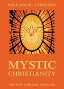 William Walker Atkinson - Mystic Christianity