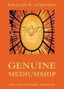 William Walker Atkinson - Genuine Mediumship