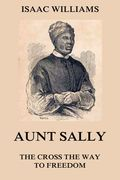 Aunt Sally - The Cross The Way To Freedom