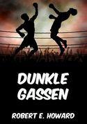 Dunkle Gassen