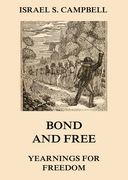 Bond And Free - Yearnings For Freedom