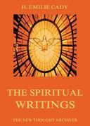 The Spiritual Writings Of H. Emilie Cady