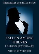 Fallen Among Thieves I: A Legacy Of Vengeance