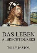 Das Leben Albrecht Dürers