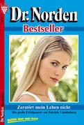 Dr. Norden Bestseller 77 - Arztroman