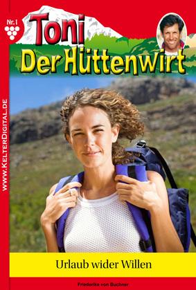 Toni der Hüttenwirt 1 - Heimatroman