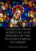 Evidence from Scripture and History of the Second Coming of Christ