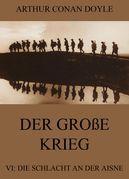 Der große Krieg - 6: Die Schlacht an der Aisne