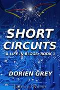 Short Circuits: A Life in Blogs (Book 1)