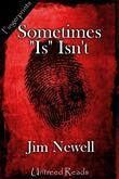 """Sometimes """"Is"""" Isn't"""