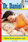 Dr. Daniel 6 - Arztroman