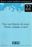 22 | 2005 - Pour une histoire du corps. Péchés, maladie et mort - Rives