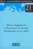 21   2005 - Élites, engagement et formation en Europe méridionale au XXe siècle - Rives