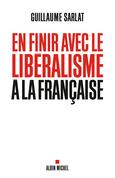 En finir avec le libéralisme à la française